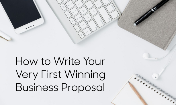 How to Write Your Very First Winning Business Proposal