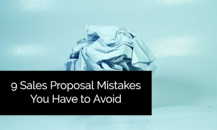 9 Sales Proposal Mistakes You Have to Avoid
