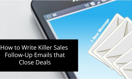 How to Write Killer Sales Follow-Up Emails that Close Deals