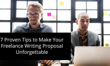 7 Proven Tips to Make Your Freelance Writing Proposal Unforgettable