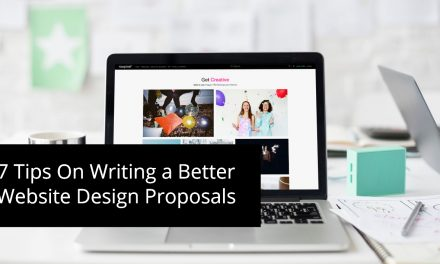 7 Tips On Writing a Better Website Design Proposals