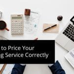 How to Price Your Freelancing Service Correctly