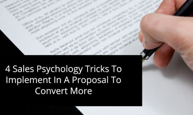 4 Sales Psychology Tricks To Implement In A Proposal To Convert More