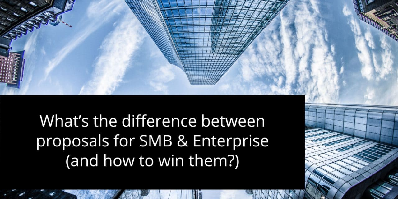 What's the difference between proposals for SMB & Enterprise (and how to win them?)