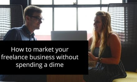 How to market your freelance business without spending a dime