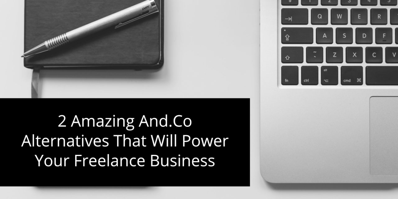 2 Amazing And.Co alternatives that will power your freelance business