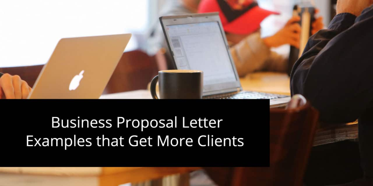 8 Best and Converting Business Proposal Letter Examples that Get More Clients
