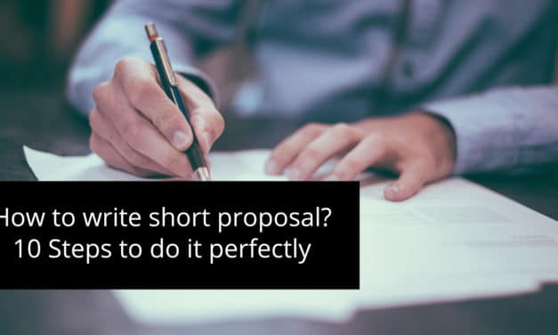 How to write a short proposal? 10 Steps to do it perfectly