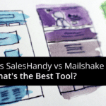 Reply.io vs SalesHandy vs Mailshake – What's the Best Tool?