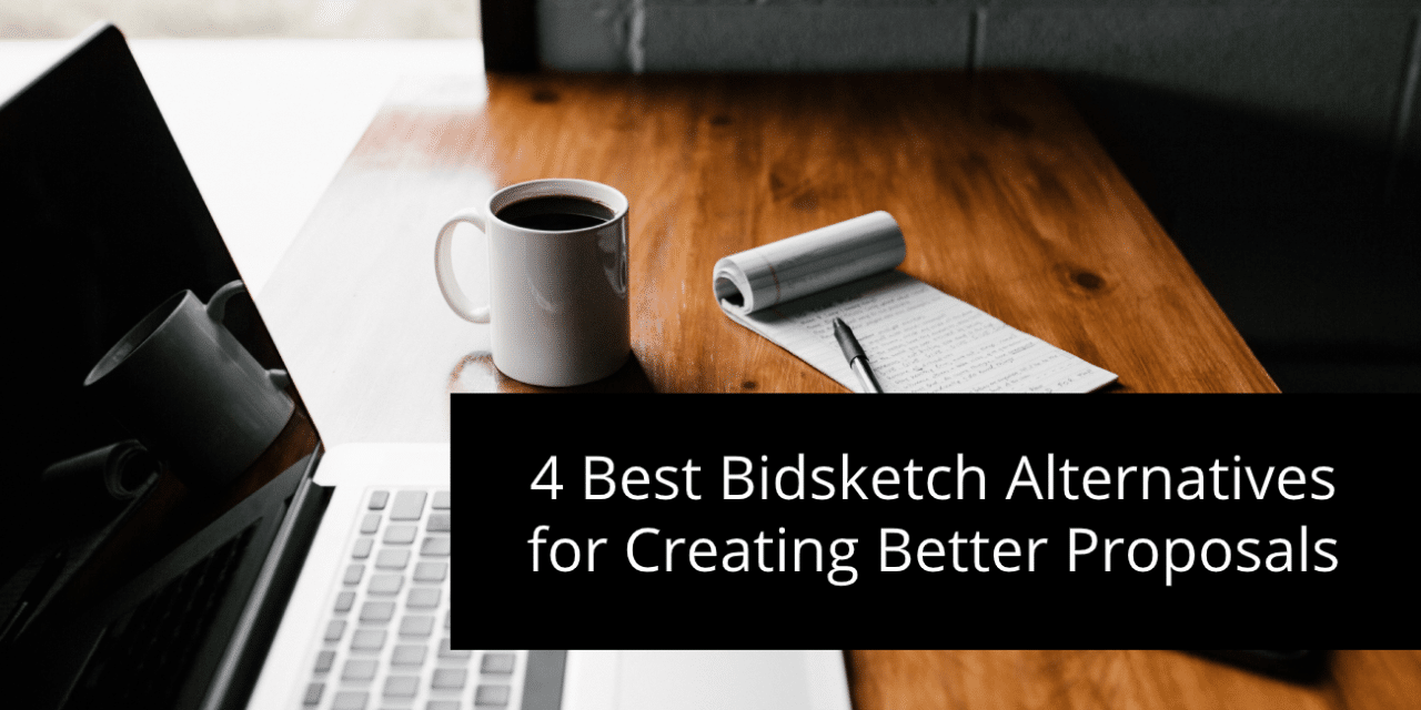 4 Best Bidsketch Alternatives for Creating Better Proposals