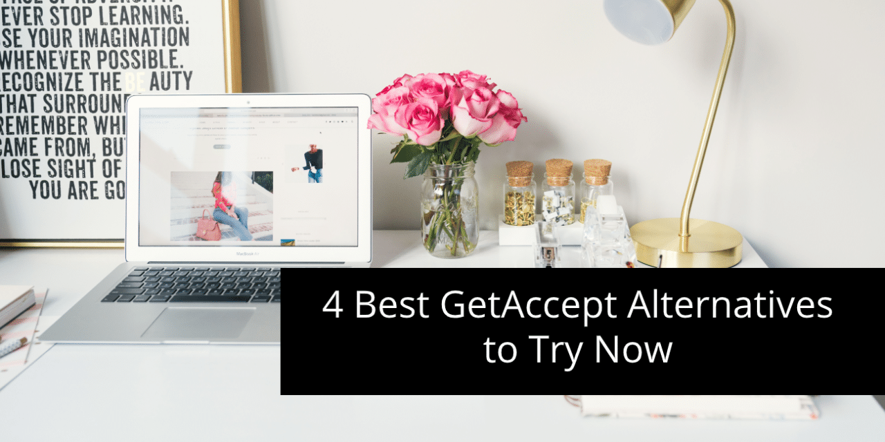 4 Best GetAccept Alternatives to Try Now