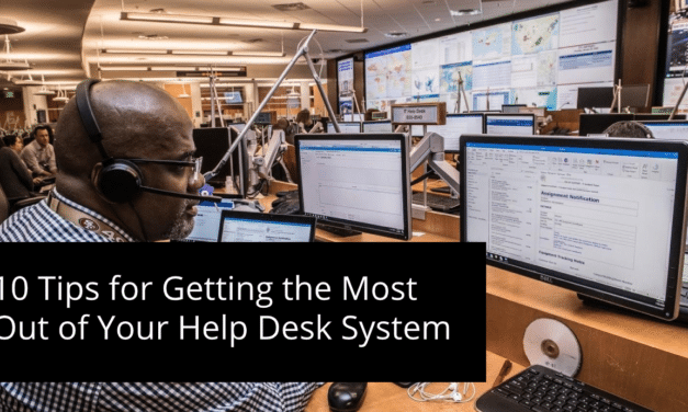 10 Tips for Getting the Most out of Your Help Desk System