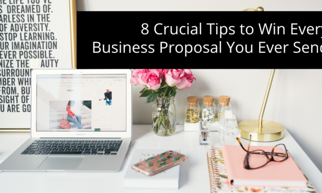 8 Crucial Tips to Win Every Business Proposal You Ever Send