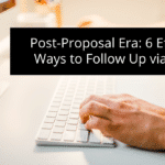 Post-Proposal Era: 6 Effective Ways to Follow Up via Email