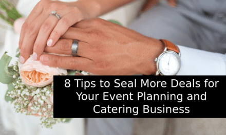8‌ ‌Tips‌ ‌to‌ ‌Seal‌ ‌More‌ ‌Deals‌ ‌for‌ ‌Your‌ ‌Event‌ ‌Planning‌ ‌and‌ ‌Catering‌ ‌Business‌