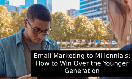 Email Marketing to Millennials: How to Win Over the Younger Generation