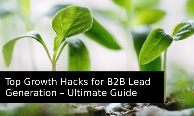 Top Growth Hacks for B2B Lead Generation – Ultimate Guide