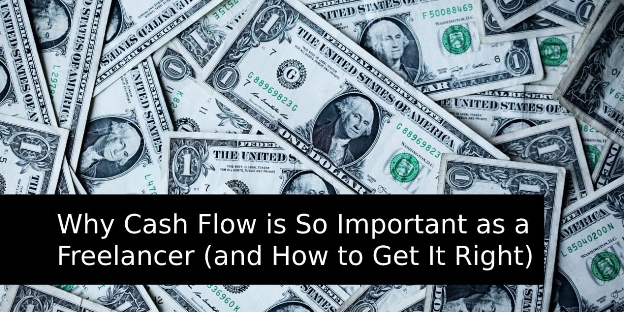 Why Cash Flow is So Important as a Freelancer (and How to Get It Right)