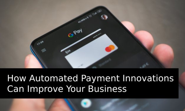 How Automated Payment Innovations Can Improve Your Business