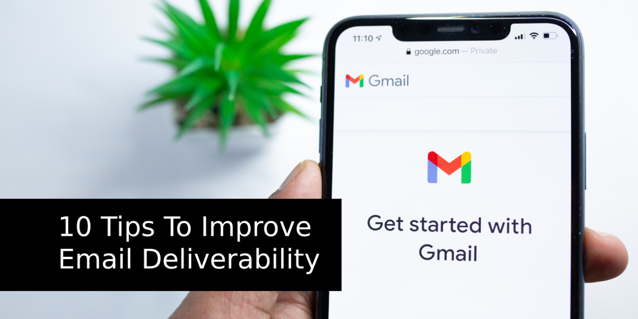 10 Tips To Improve Email Deliverability