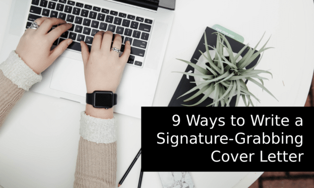 9 Ways to Write a Signature-Grabbing Cover Letter