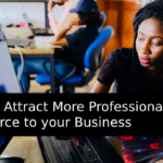 How to Attract More Professional Workforce to your Business