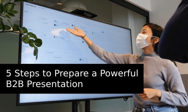 5 Steps to Prepare a Powerful B2B Prresentation