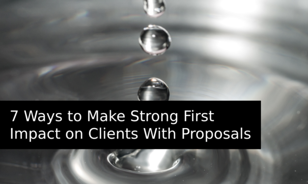 7 Ways to Make Strong First Impact on Clients With Proposals