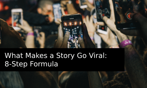 What Makes a Story Go Viral: 8-Step Formula